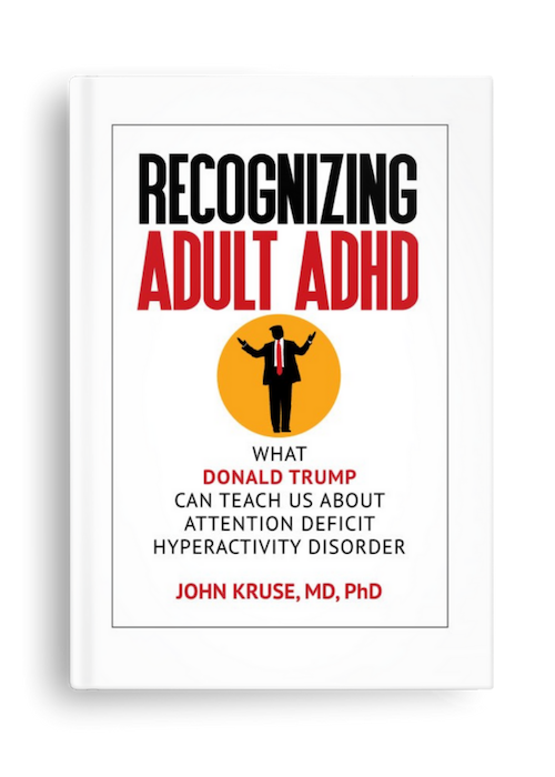 Reflexive Not Reflective: What Donald Trump Can Teach us About Adult ADHD